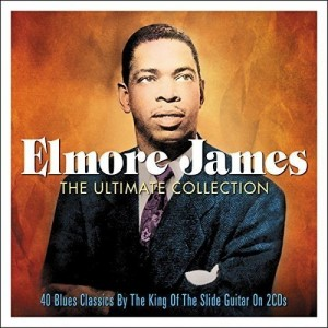 ELMORE JAMES-THE ULTIMATE COLLECTION