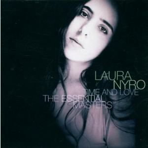 LAURA NYRO-TIME AND LOVE: THE ESSENTIAL MASTERS