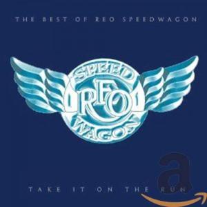 REO SPEEDWAGON-TAKE IT ON THE RUN