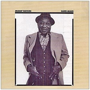 MUDDY WATERS-HARD AGAIN