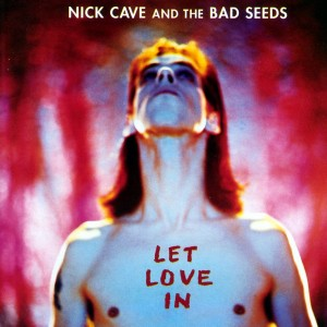 NICK CAVE-LET LOVE IN (2011 REMASTER)