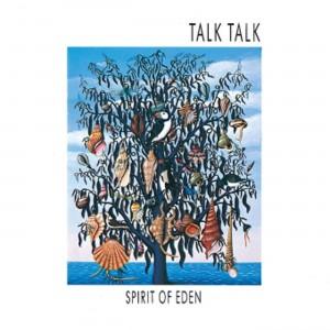 TALK TALK-SPIRIT OF EDEN