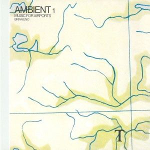 BRIAN ENO-AMBIENT 1/MUSIC FOR AIRPORTS
