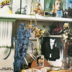BRIAN ENO-HERE COME THE WARM JETS