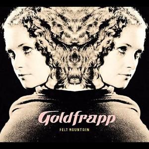 GOLDFRAPP-FELT MOUNTAIN