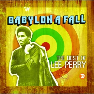 """LEE """"SCRATCH"""" PERRY-BABYLON A FALL: THE BEST OF LEE PERRY"""
