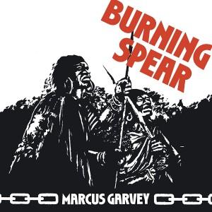 BURNING SPEAR-MARCUS GARVEY