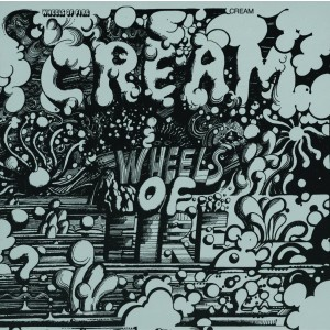 CREAM-WHEELS OF FIRE