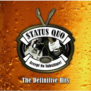 STATUS QUO-ACCEPT NO SUBSTITUTE: THE DEFINITIVE HITS