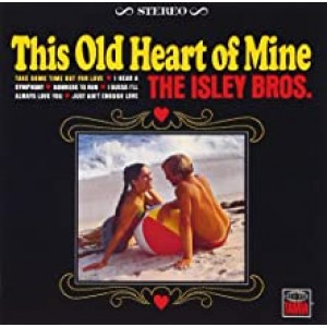 ISLEY BROTHERS-THIS OLD HEART OF MINE