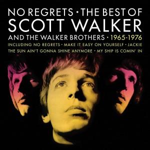 SCOTT WALKER-NO REGRETS: THE BEST OF SCOTT WALKER AND THE WALKER BROTHERS