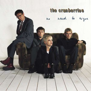 CRANBERRIES-NO NEED TO ARGUE