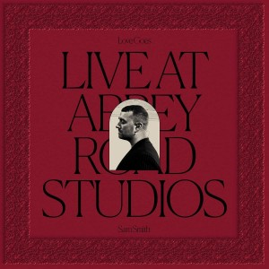SAM SMITH-LOVE GOES: LIVE AT ABBEY ROAD STUDIOS