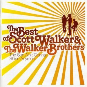 SCOTT WALKER & WALKER BROTHERS-THE SUN AIN´T GONNA SHINE ANYMORE: BEST OF