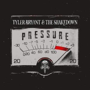 TYLER BRYANT & THE SHAKEDOWN-PRESSURE