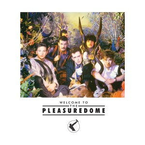 FRANKIE GOES TO HOLLYWOOD-WELCOME TO THE PLEASUREDOME