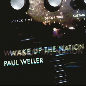 PAUL WELLER-WAKE UP THE NATION