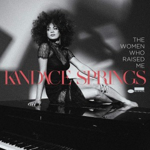 KANDACE SPRINGS-THE WOMEN WHO RAISED ME