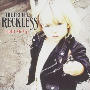 PRETTY RECKLESS-LIGHT ME UP