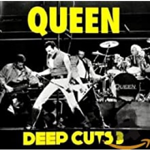 QUEEN-DEEP CUTS VOLUME 3