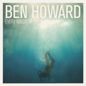 BEN HOWARD-EVERY KINGDOM