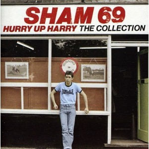 SHAM 69-HURRY UP HARRY: THE COLLECTION