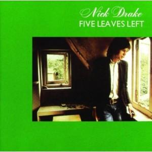 NICK DRAKE-FIVE LEAVES LEFT