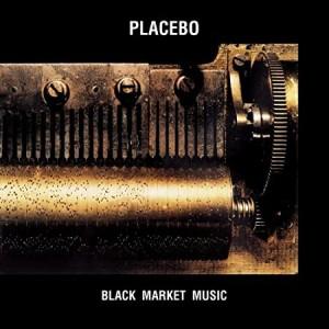 PLACEBO-BLACK MARKET MUSIC