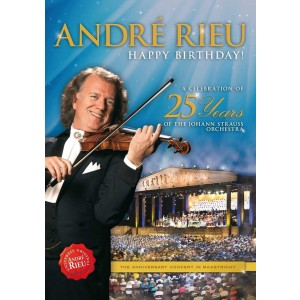 ANDRÉ RIEU-HAPPY BIRTHDAY! A CELEBRATION OF 25 YEARS OF THE JOHANN STRAUSS ORCHESTRA DVD