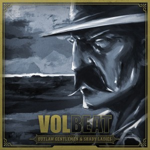 VOLBEAT-OUTLAW GENTLEMEN AND SHADY LADIES