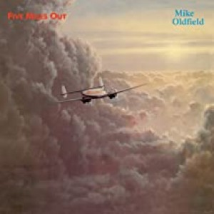 MIKE OLDFIELD-FIVE MILES OUT