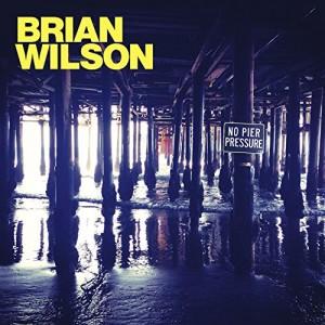 BRIAN WILSON-NO PIER PRESSURE
