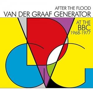 VAN DER GRAAF GENERATOR-AFTER THE FLOOD - VAN DER GRAAF GENERATOR AT THE BBC 1968-1977