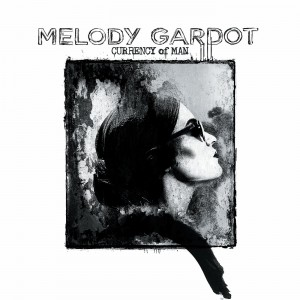 MELODY GARDOT-CURRENCY OF MAN