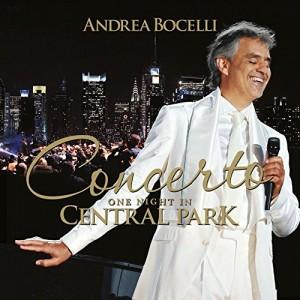 ANDREA BOCELLI-CONCERTO: ONE NIGHT IN CENTRAL PARK