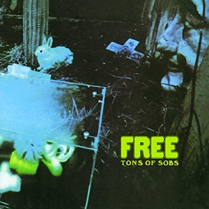 FREE-TONS OF SOBS (REMASTERED)
