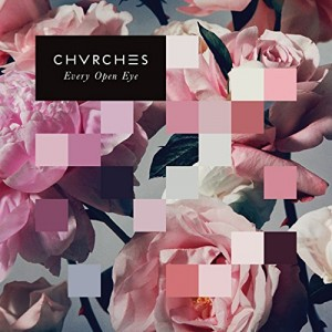 CHVRCHES-EVERY OPEN EYE DLX