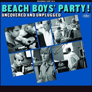 BEACH BOYS-PARTY: UNCOVERED & UNPLUGGED