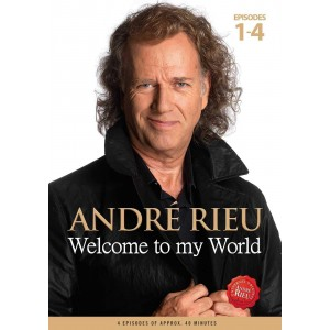 ANDRÉ RIEU-WELCOME TO MY WORLD EPISODES 1-4