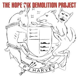 PJ HARVEY-THE HOPE SIX DEMOLITION PROJECT
