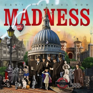 MADNESS-CAN´T TOUCH US NOW