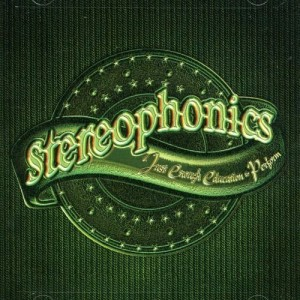 STEREOPHONICS-JUST ENOUGH EDUCATION TO PERFORM