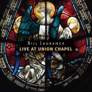 BILL LAURANCE-LIVE AT UNION CHAPEL