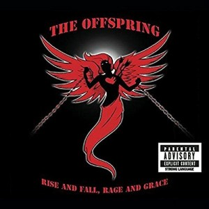 OFFSPRING-RISE AND FALL, RAGE AND GRACE