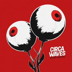 CIRCA WAVES-DIFFERENT CREATURES