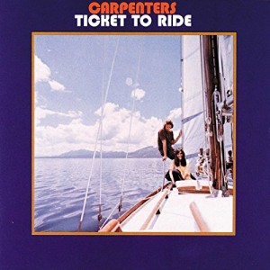 CARPENTERS-TICKET TO RIDE