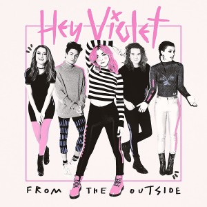 HEY VIOLET-FROM THE OUTSIDE (CLEAR VINYL)