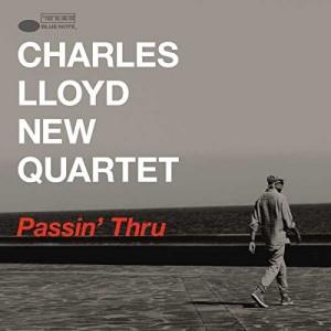 CHARLES LLOYD NEW QUARTET-PASSIN´ THRU