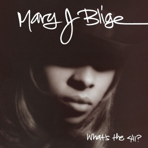 MARY J. BLIGE-WHAT´S THE 411?