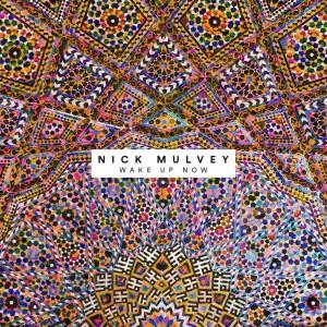 NICK MULVEY-WAKE UP NOW